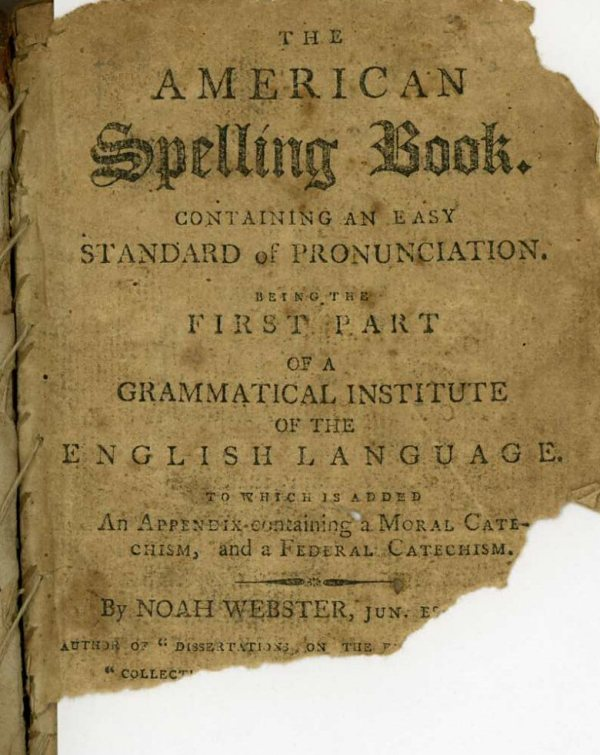 NOAH WEBSTER AUTHORED A SPELLING BOOK, A GRAMMER AND A READER,  BUT SAID 'EDUCATION IS USELESS WITHOUT THE BIBLE.""